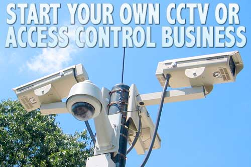 Start your own CCTV business